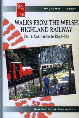 Walks from the Welsh Highland Railway: Caernarfon to Rhyd-Ddu