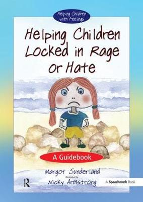 Helping Children Locked in Rage or Hate: A Guidebook