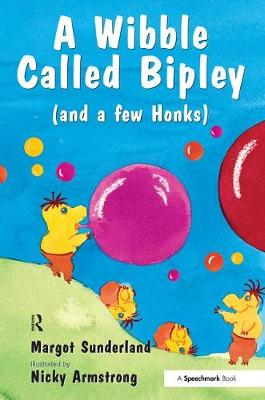 A Wibble Called Bipley: A Story for Children Who Have Hardened Their Hearts or Becomes Bullies
