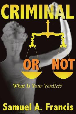 Criminal or Not: What is Your Verdict?