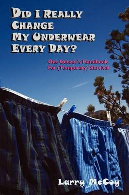Did I Really Change My Underwear Every Day?