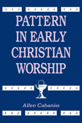 Pattern in Early Christian Worship