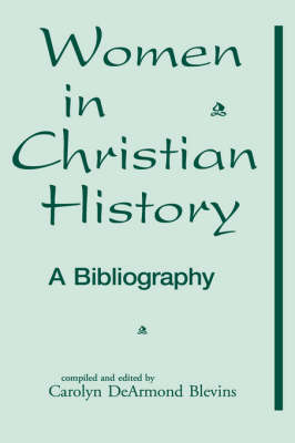 Annotated Bibliography of Women in Church History