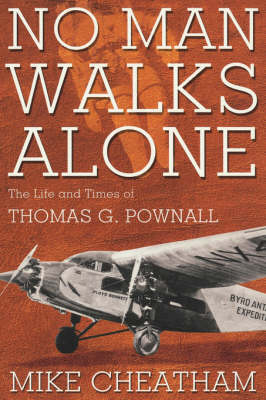 No Man Walks Alone-c: The Life and Times of Thomas G. Pownall