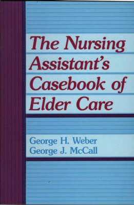 The Nursing Assistant's Casebook of Elder Care