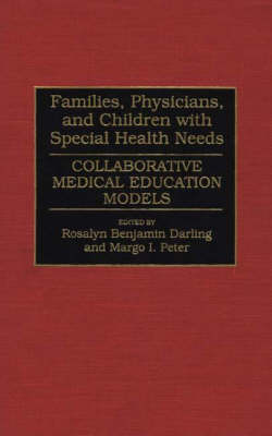Families, Physicians, and Children with Special Health Needs: Collaborative Medical Education Models