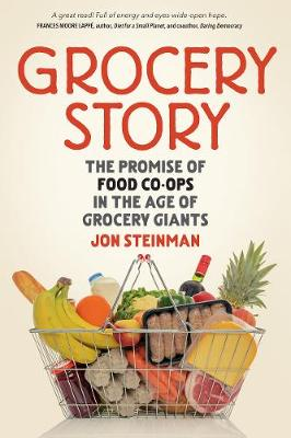 Grocery Story: The Promise of Food Co-ops in the Age of Grocery Giants
