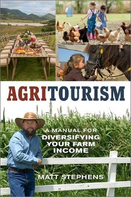 Agritourism: A Manual for Diversifying Your Farm Income