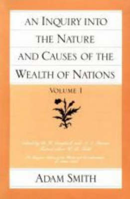 An Inquiry into the Nature and Causes of the Wealth of Nations: v. 1