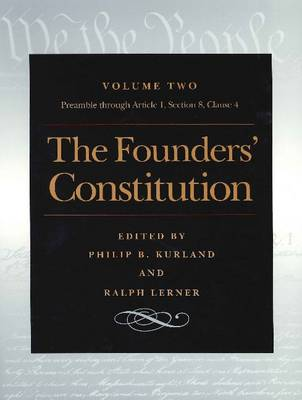 The Founders' Constitution: v. 2: The Preamble through Article 1, Section 8, Clause 4