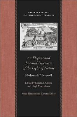 An Elegant and Learned Discourse of the Light of Nature: A Series of Sermons by Nathaniel Culverwell