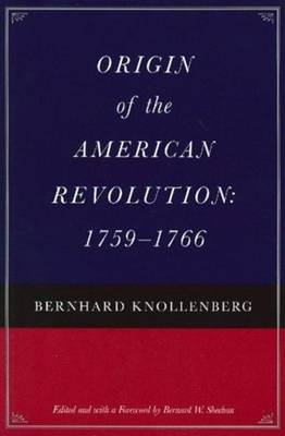 Origin of the American Revolution: 1759-1766