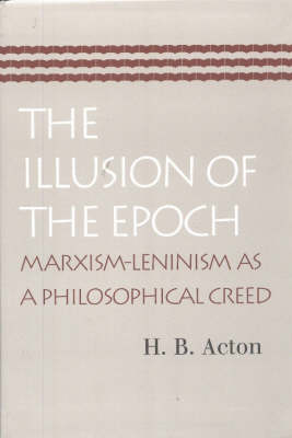Illusion of the Epoch: Marxism-Leninism as a Philosophical Creed