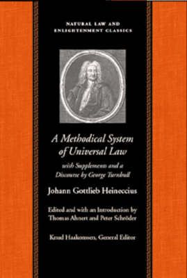 Methodical System of Universal Law: Or, the Laws of Nature & Nations -- with Supplements & a Discourse by George Turnbull