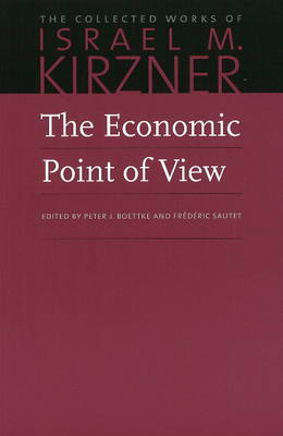Economic Point of View: An Essay in the History of Economic Thought: v. 1