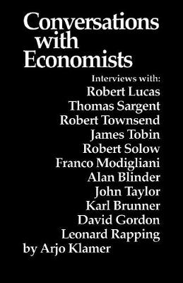 Conversations with Economists: New Classical Economists and Opponents Speak Out on the Current Controversy in Macroeconomics