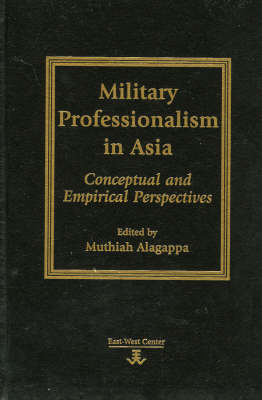 Military Professionalism in Asia: Conceptual and Empirical Perspectives