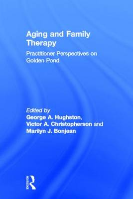 Aging and Family Therapy: Practitioner Perspectives on Golden Pond