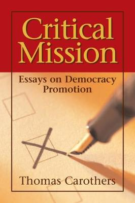 Critical Mission: Essays on Democracy Promotion