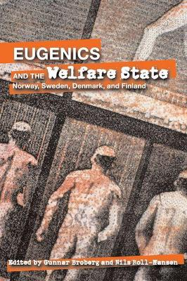 Eugenics and the Welfare State: Norway, Sweden, Denmark, and Finland