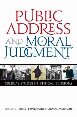 Public Address and Moral Judgment: Critical Studies in Ethical Tensions