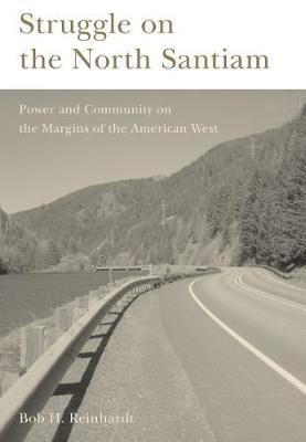 Struggle on the North Santiam: Power and Community on the Margins of the American West