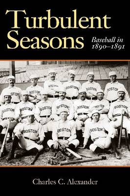 Turbulent Seasons: Baseball in 1890-1891