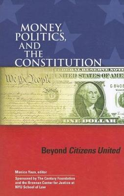 Money, Politics, and the Constitution: Beyond Citizens United