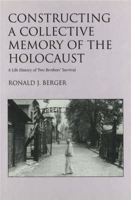 Constructing a Collective Memory of the Holocaust: A Life History of Two Brothers' Survival