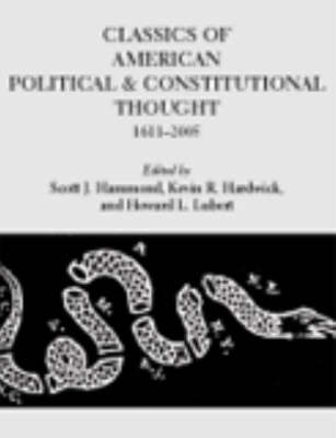 Classics of American Political and Constitutional Thought, 2 Volume Set: Volume I: Origins through the Civil War, Volume II: Reconstruction to the Present