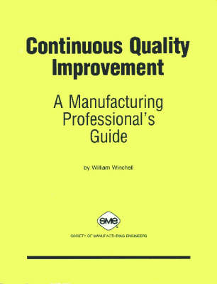 Continuous Quality Improvement: A Manufacturing Professional's Guide