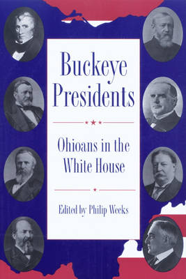 Buckeye Presidents: Ohioans in the White House