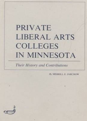 Private Liberal Arts Colleges in Minnesota: Their History and Contributions