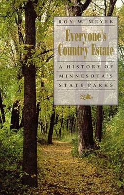 Everyone's Country Estate: History of Minnesota's State Parks