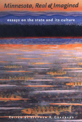 Minnesota, Real and Imagined: Essays on the States and Its Culture