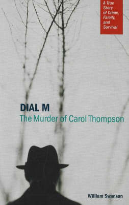 Dial M: The Murder of Carol Thompson