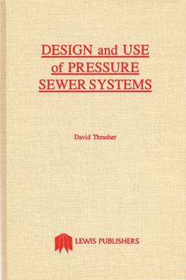 Design and Use of Pressure Sewer Systems