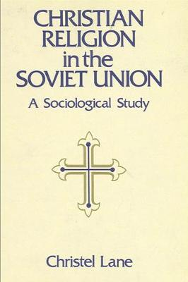 Christian Religion in the Soviet Union: A Sociological Study