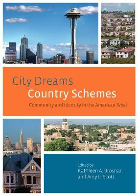 City Dreams, Country Schemes: Community and Identity in the American West