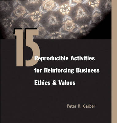 15 Reproducible Assessments for Reinforcing Business Ethics and Values