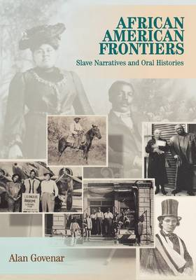 African American Frontiers: Slave Narratives and Oral Histories