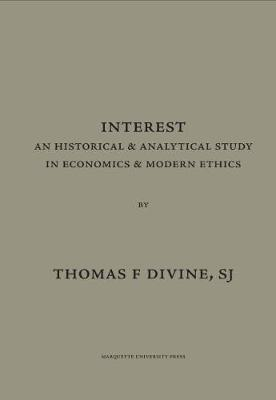 Interest an Historical and Analytical Study in Economics and Modern Ethics
