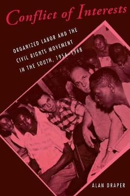 Conflict of Interests: Organized Labor and the Civil Rights Movement in the South, 1954-1968