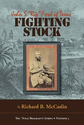 "Fighting Stock: John S. """"Rip"""" Ford of Texas"