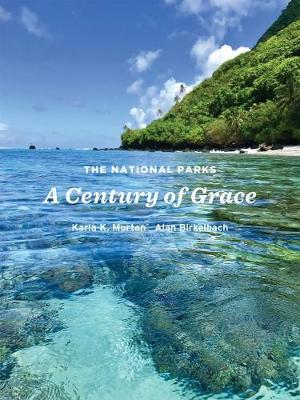 The National Parks: A Century of Grace