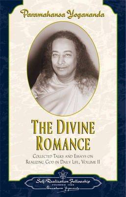 Divine Romance: Collected Talks and Essays on Realizing God in Daily Life Vol. 2