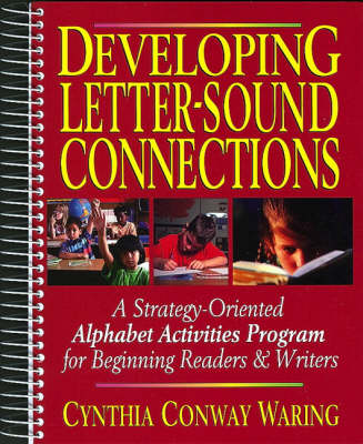 Developing Letter-Sound Connections: Strategy-Oriented Activities for Beginning Readers and Writers