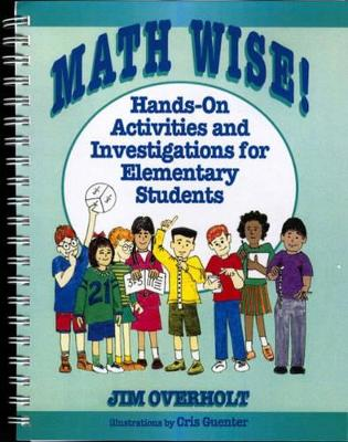 Math Wise! Hands-On-Activities and Investigations for Elementary Students