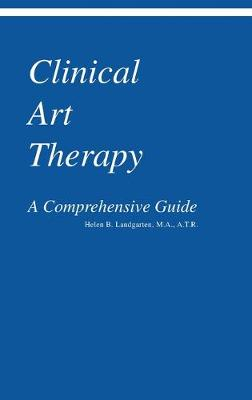 Clinical Art Therapy: A Comprehensive Guide