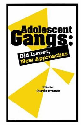 Adolescent Gangs: Old Issues, New Approaches